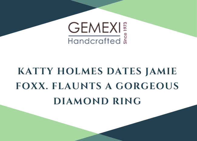 Katty Holmes dates Jamie Foxx. Flaunts a gorgeous diamond ring