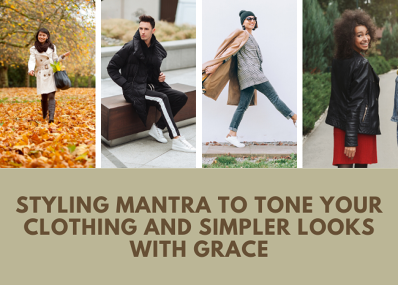 Styling mantra to tone your clothing and simpler looks with Grace