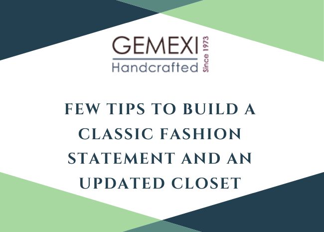 Few Tips to build a classic fashion statement and an updated closet