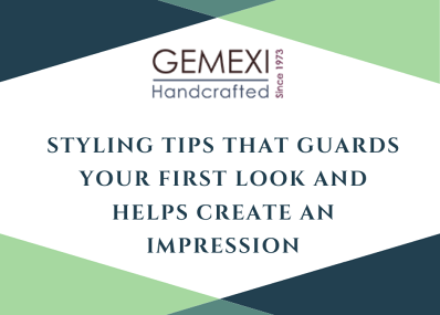 Styling Tips that guards your first look and helps create an impression