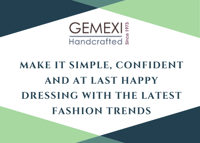 Make it simple, confident and at last happy dressing with the latest fashion trends