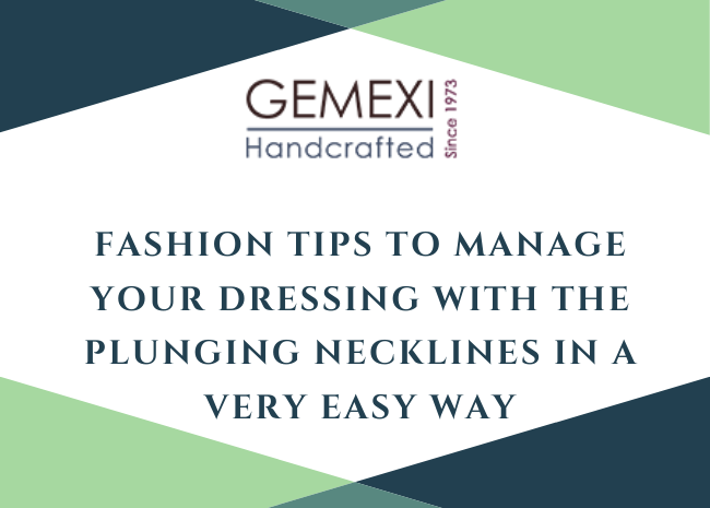 Fashion Tips to manage your dressing with the plunging necklines in a very easy way