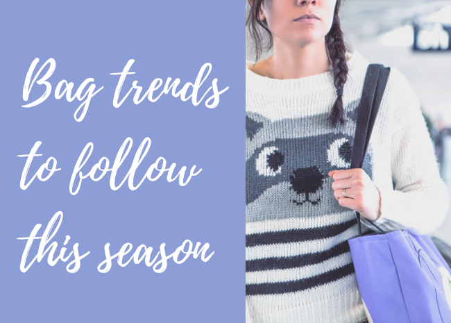 Bag trends to follow this season