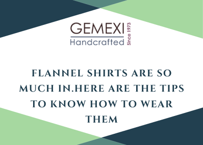 Flannel Shirts are so much in.Here are the tips to know how to wear them