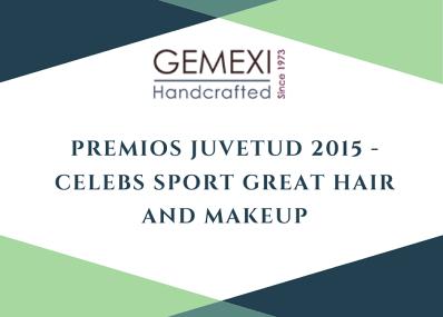 Premios Juvetud 2015 -Celebs Sport Great Hair and Makeup