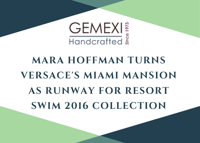 Mara Hoffman Turns Versace's Miami Mansion as Runway for Resort Swim 2016 Collection