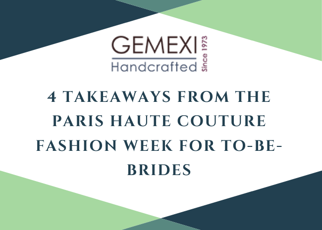 4 Takeaways from the Paris Haute Couture Fashion Week for To-Be-Brides