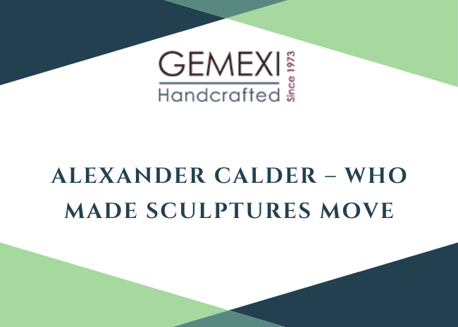 Alexander Calder - Who Made Sculptures Move