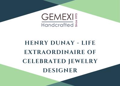 Henry Dunay - Life Extraordinaire of Celebrated Jewelry Designer