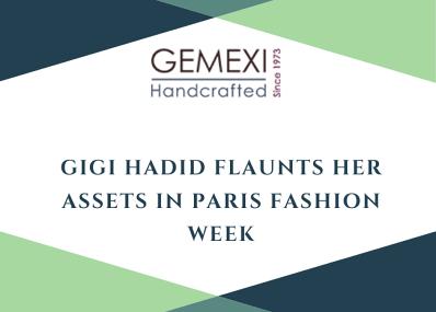 Gigi Hadid Flaunts Her Assets In Paris Fashion Week