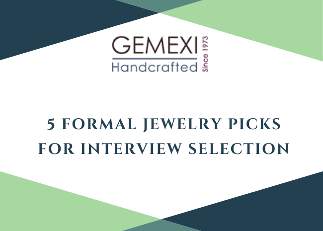 5 Formal Jewelry Picks for Interview Selection