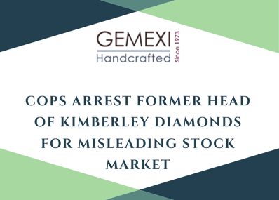 Cops Arrest Former Head of Kimberley Diamonds for Misleading Stock Market