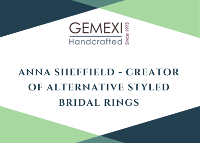 Anna Sheffield - Creator of Alternative Styled Bridal Rings