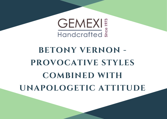 Betony Vernon - Provocative Styles Combined with Unapologetic Attitude