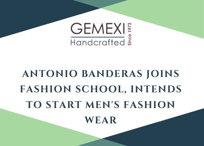 Antonio Banderas Joins Fashion School, Intends To Start Men's Fashion Wear