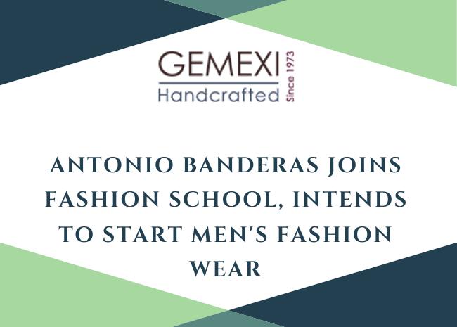 Antonio Banderas Joins Fashion School, Intends To Start Men's Fashion Wear