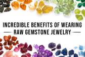Incredible Benefits of Wearing Raw Gemstone Jewelry