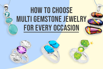 How to Choose Multi Gemstone Jewelry for Every Occasion?