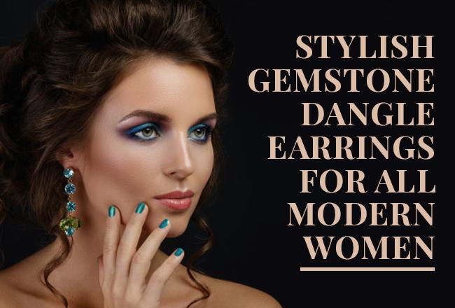 Stylish Gemstone Dangle Earrings for All Modern Women