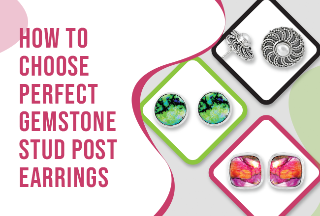 How to Choose the Perfect Gemstone Stud Post Earrings?