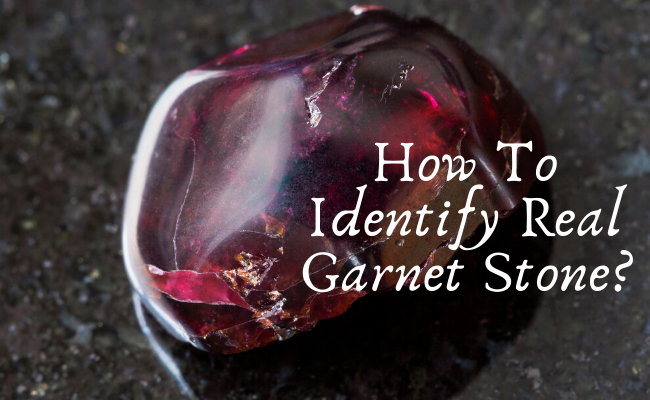 How to identify real garnet stone?
