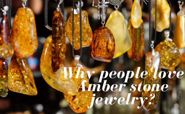 Why people love Amber stone jewelry
