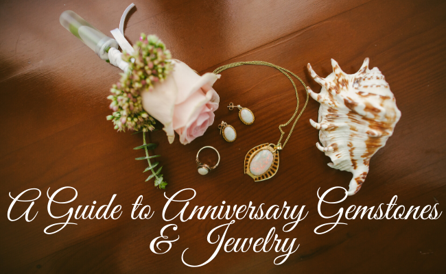 A Guide to Anniversary Gemstones and Jewelry