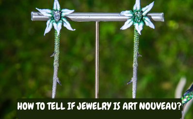 How to tell if jewelry is art nouveau?