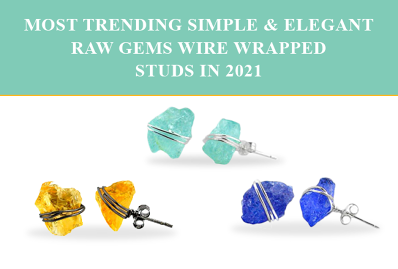 Most Trending Simple & Elegant Raw Gems Wire Wrapped Studs in 2021