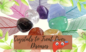 Crystals To Treat Liver Diseases
