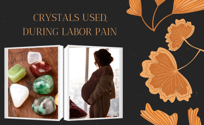 Crystals Used During Labor Pain