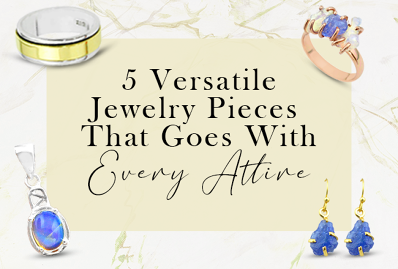 5 Versatile Jewelry Pieces That Goes With Every Attire