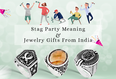Stag Party Meaning & Jewelry Gifts From India