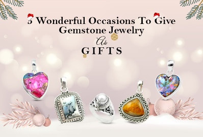 5 Wonderful Occasions To Give Gemstone Jewelry As Gifts
