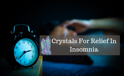 Crystals For Relief In Insomnia