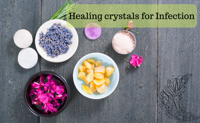 Healing crystals for Infection