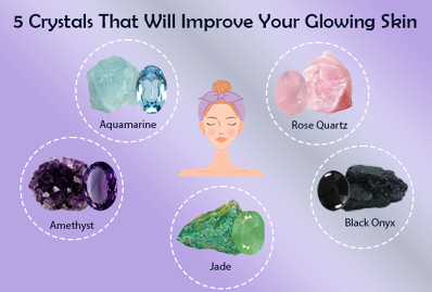 5 Crystals That Will Improve Your Glowing Skin