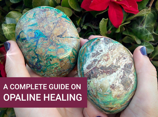 A Complete Guide on Opaline Healing
