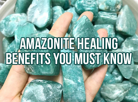 Amazonite Healing Benefits You Must Know