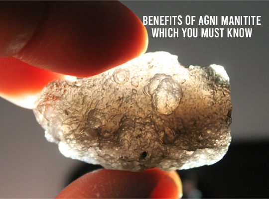 Benefits Of Agni Manitite Which You Must Know
