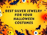 Best Silver Jewelry for your Halloween Costumes