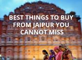 Best Things To Buy From Jaipur You Cannot Miss