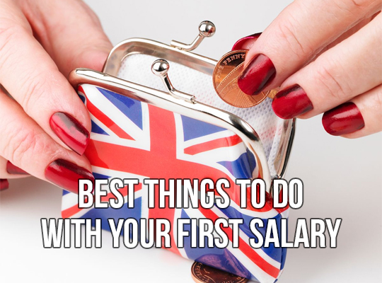 Best Things To Do With Your First Salary