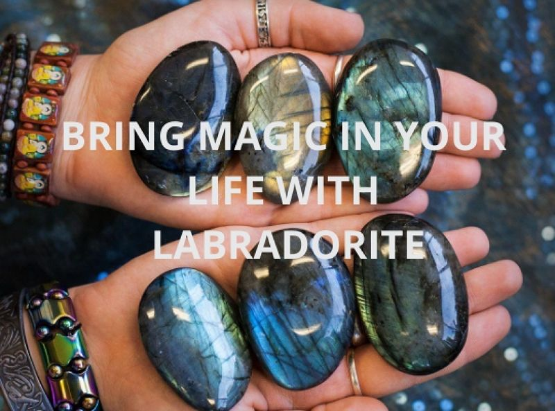 Bring Magic In Your Life With Labradorite