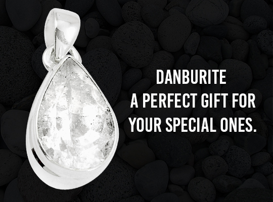 Danburite - A perfect gift for your special ones