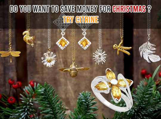 Do You Want To Save Money For Christmas? Try Citrine