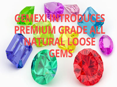 GEMEXI INTRODUCES PREMIUM GRADE ALL NATURAL LOOSE GEMS