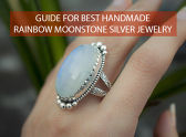 Guide for Best Handmade Rainbow Moonstone Silver Jewelry