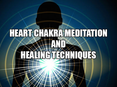 Heart Chakra Meditation And Healing Techniques