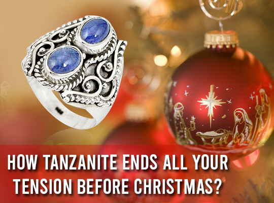 How Tanzanite Ends All Your Tension Before Christmas?